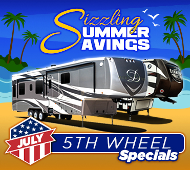 Sizzling Summer Savings July Specials 5th Wheels