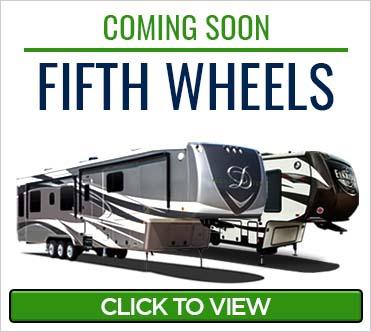 Coming Soon - 5th Wheels