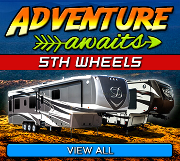 Adventure Awaits - 5th Wheels