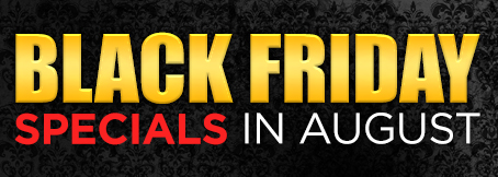 Homepage - Black Friday Specials in August
